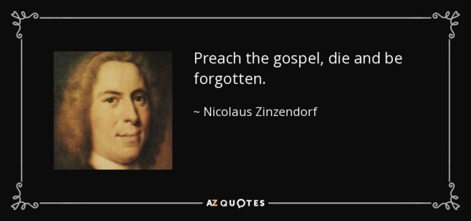 quote-preach-the-gospel-die-and-be-forgotten-nicolaus-zinzendorf-86-94-96
